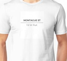 Montague St. I'd hit that Unisex T-Shirt