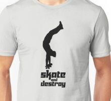 Skate and Destroy 2 Unisex T-Shirt