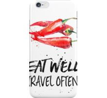 Chili - Eat well, travel often iPhone Case/Skin