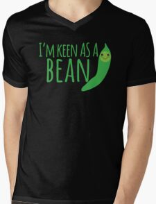 I'm keen as a BEAN cute! Mens V-Neck T-Shirt