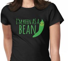I'm keen as a BEAN cute! Womens Fitted T-Shirt