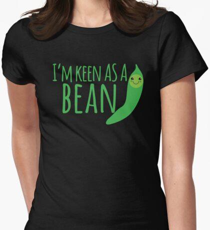 I'm keen as a BEAN cute! Womens Fitted T-Shirt
