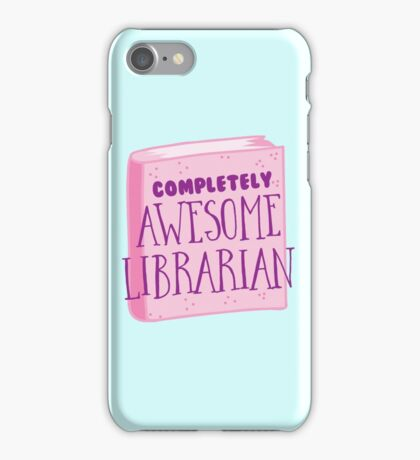 Completely AWESOME librarian iPhone Case/Skin