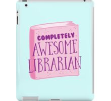 Completely AWESOME librarian iPad Case/Skin