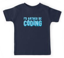 I'd rather be coding Kids Tee