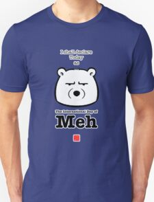 The International Day Of Meh T-Shirt