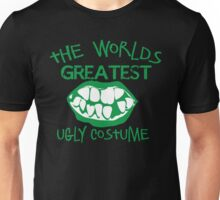 The worlds greatest UGLY costume for HALLOWEEN Unisex T-Shirt