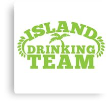 ISLAND holiday DRINKING TEAM Canvas Print