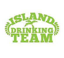ISLAND holiday DRINKING TEAM Photographic Print