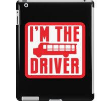 I'm the BUS DRIVER iPad Case/Skin