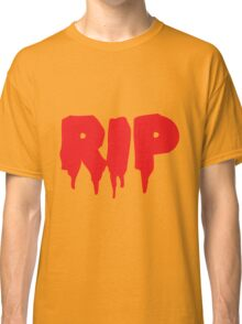 RIP in blood REST IN PEACE Classic T-Shirt