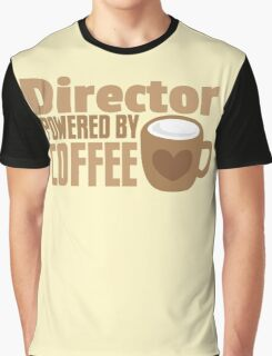 Director powered by COFFEE Graphic T-Shirt