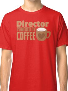 Director powered by COFFEE Classic T-Shirt