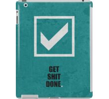 Get Shit Done Corporate Startup Quotes iPad Case/Skin