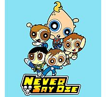 Powerpuff Goonies Never Say Die Photographic Print