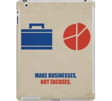 Make Businesses, Not Excuses Corporate Startup Quotes iPad Case/Skin