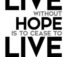 live without hope - dostoevsky Sticker