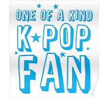 ONE OF A KIND k-pop fan Poster
