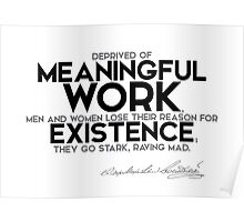 deprived of meaningful work - dostoevsky Poster