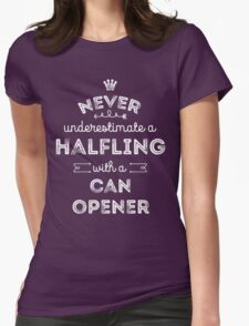 Never Underestimate a Halfling with a Canopener Womens Fitted T-Shirt