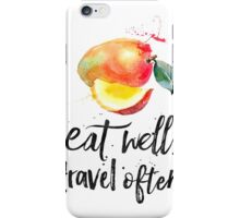 Mango - Eat well, travel often quote iPhone Case/Skin