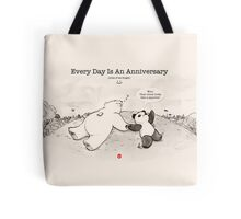 Every Day Is An Anniversary Tote Bag