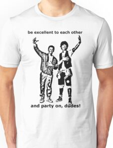 Be excellent to each other, and party on dudes Unisex T-Shirt