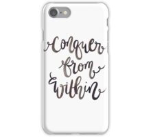 Conquer from Within iPhone Case/Skin