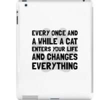 Cat Changes Everything iPad Case/Skin