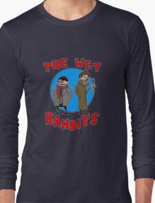 The Wet Bandits  Long Sleeve T-Shirt