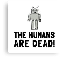 Robot Humans Dead Canvas Print