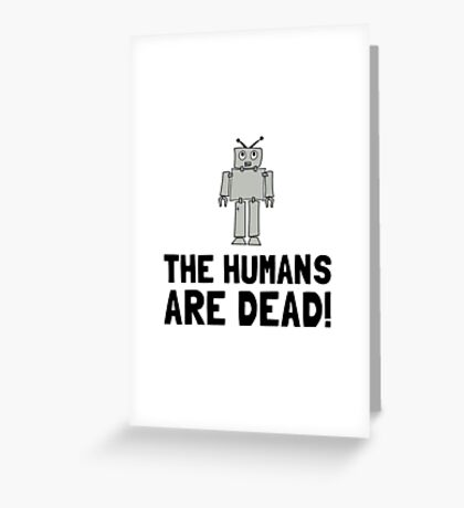 Robot Humans Dead Greeting Card