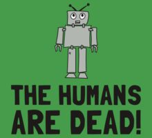 Robot Humans Dead Kids Tee