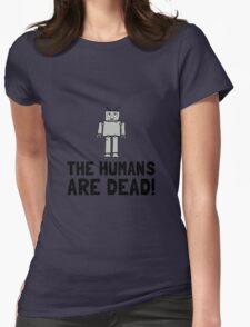 Robot Humans Dead Womens Fitted T-Shirt