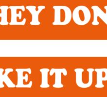 Dad's Army –They Don't Like It Up 'Em Sticker
