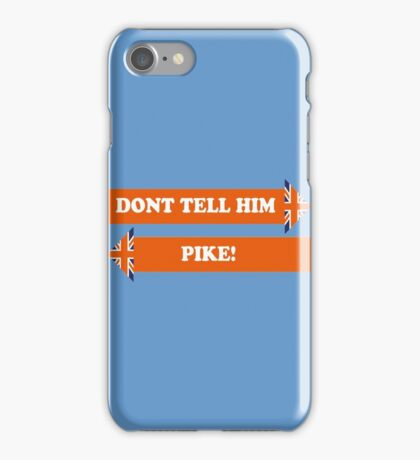 Dad's Army –Don't Tell Him Pike! iPhone Case/Skin