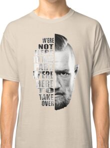 Here to take over plain profile Classic T-Shirt