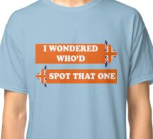 Dad's Army –I Wondered Who'd Spot That One Classic T-Shirt