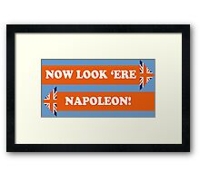 Dad's Army –Look 'Ere Napoleon! Framed Print