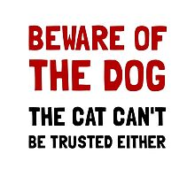 Beware Dog Cat Photographic Print