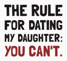 Dating Daughter Rule Baby Tee
