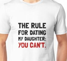 Dating Daughter Rule Unisex T-Shirt