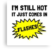 Hot Flashes Canvas Print