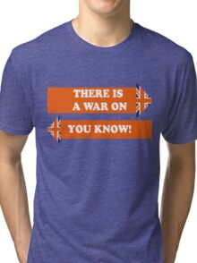Dad's Army –There is a War On... Tri-blend T-Shirt