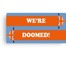 Dad's Army –We're Doomed! Canvas Print