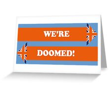 Dad's Army –We're Doomed! Greeting Card