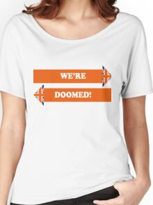 Dad's Army –We're Doomed! Women's Relaxed Fit T-Shirt