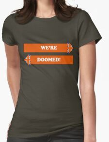 Dad's Army –We're Doomed! Womens Fitted T-Shirt