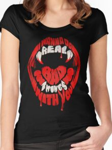 I wanna do real bad things with you Women's Fitted Scoop T-Shirt