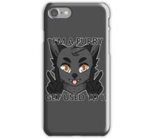 I'm a furry get used to it. Wolf version iPhone Case/Skin